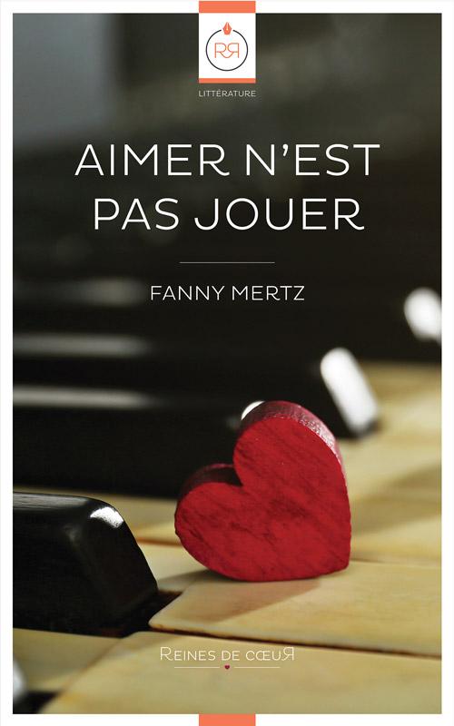 Aimer n'est pas Jouer de Fanny Mertz - Couverture