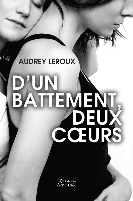 D'un battement, Deux Coeurs d'Audrey Leroux - Couverture