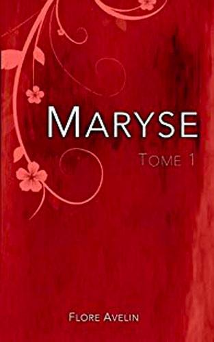 Maryse - Tome 1 de Flore Avelin - Couverture