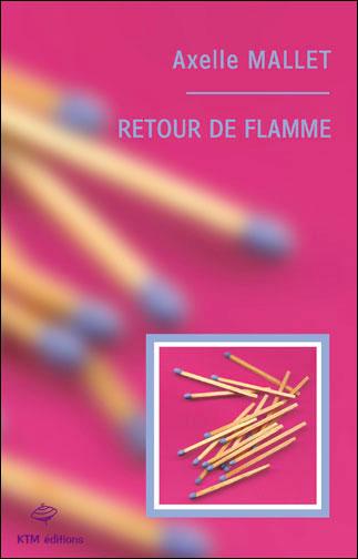Retour de Flamme d'Axelle Mallet Couverture